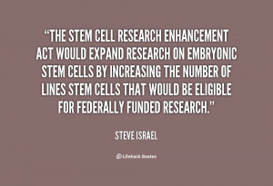 the stem cell research enhancement act would expand research on