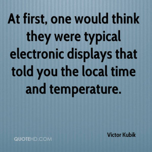 At first, one would think they were typical electronic displays that ...