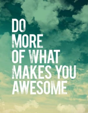 Because you're awesome!