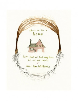 Home Art Print - Where We Love is Home - Oliver Wendell Holmes Quote ...