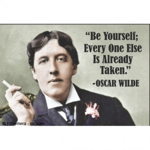 Oscar Wilde - wisdom for everyone...