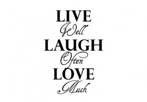 Wall Decal - Live Well - Laugh Often - Love Much