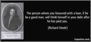 quote-the-person-whom-you-favoured-with-a-loan-if-he-be-a-good-man ...