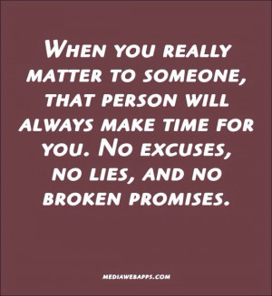 Always keep your promises. You could have stayed if you kept them. I ...