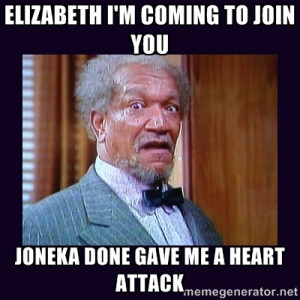 fred sanford - Elizabeth I'm coming to join you joneka done gave me a ...