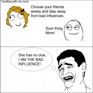 Funny photos funny mom bad influence friends