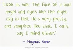 The infernal devices | quotes | Magnus Bane ♥ More