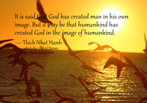 Thich Nhat Hanh Quotes, god quotes, humankind quotes