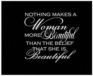 Nothing Makes A Women More Beautiful