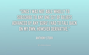 Since I was not able wholly to subscribe to any one set of beliefs ...