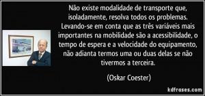 Não existe modalidade de transporte que, isoladamente, resolva todos ...