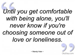 until you get comfortable with being alone mandy hale