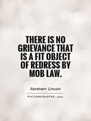 ... grievance that is a fit object of redress by mob law Picture Quote #1