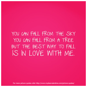 Cute-Love-Quotes-You-can-fall-from-the-sky