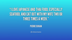 love Japanese and Thai food, especially seafood, and eat out with my ...