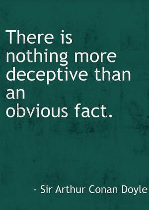 ... › Portfolio › Nothing more deceptive Arthur Conan Doyle quote