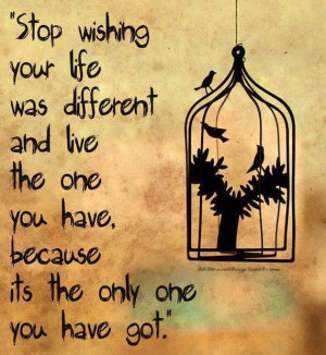 Life quote via Carol's Country Sunshine on Facebook