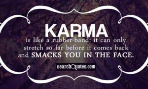 Most popular tags for this image include: karma, 9/1/14, bitch, face ...