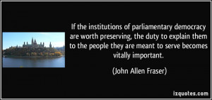 If the institutions of parliamentary democracy are worth preserving ...