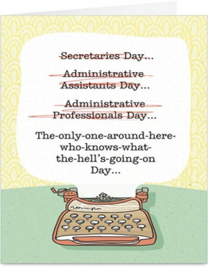 ... Funny Secretary Quotes, Happy Administration, Administration Assistant