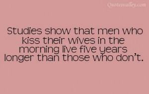 Studies Show That Men Who Kiss Their Wives In The Morning Live Five ...