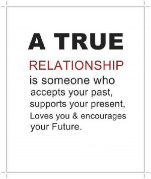 And that's what a true relationship should be..