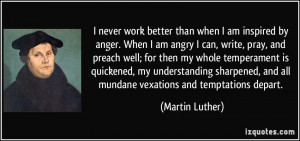 quote-i-never-work-better-than-when-i-am-inspired-by-anger-when-i-am ...