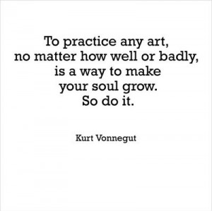... kurt vonnegut, practice art, quote, quotes, self, text, vonnegut, wish