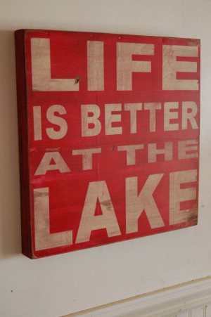 Life is better at the Lake - distressed rustic subway style wood sign ...