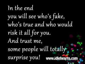 ... it all for you. And trust me, some people will totally surprise you