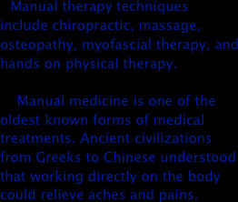 Manual therapy techniques include chiropractic, massage, osteopathy ...