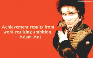 Adam Ant Achievement Quotes Images, Pictures, Photos, HD Wallpapers