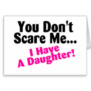 You Dont Scare Me I Have A Daughter Pink and Black Greeting Card