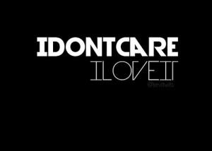 attitude, cute, fun, i don't care, i dont care, i love it, icona pop ...