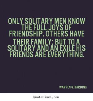Warren G. Harding Friendship Quote Poster Prints