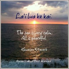 Hawaiian Proverb More
