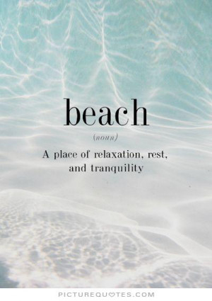 Beach Quotes Relaxation Quotes Rest Quotes Tranquility Quotes