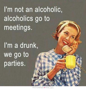... Quotes Partying Quotes Alcoholic Quotes Funny Party Quotes Meeting