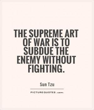 War Quotes Enemy Quotes Sun Tzu Quotes