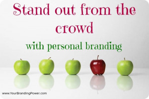 Stand out from the crowd….with personal branding! #personalbranding