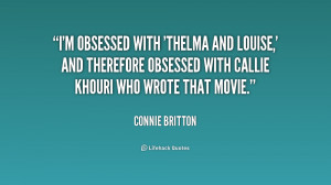 quote-Connie-Britton-im-obsessed-with-thelma-and-louise-and-229607.png
