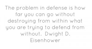 problem in defense is how far you can go without destroying from