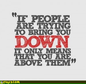 Quote People Bring You Down