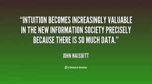 Intuition becomes increasingly valuable in the new information society ...
