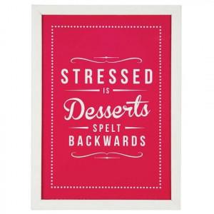 stressed is desserts' retro quote print
