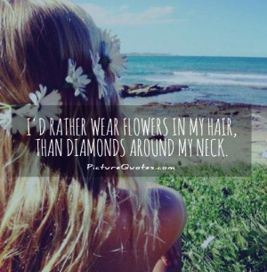 Flowers In My Hair Quotes