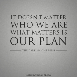 Who We Are? Quote from The Dark Knight Rises / Inspirational Quotes ...