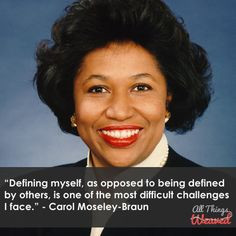 ... Carol Moseley-Braun #blackhistory #quotes #blackleaders #strongwomen