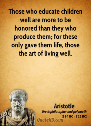 ... them; for these only gave them life, those the art of living well