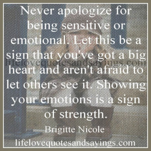 images of never apologize for being sensitive or emotional let this be ...